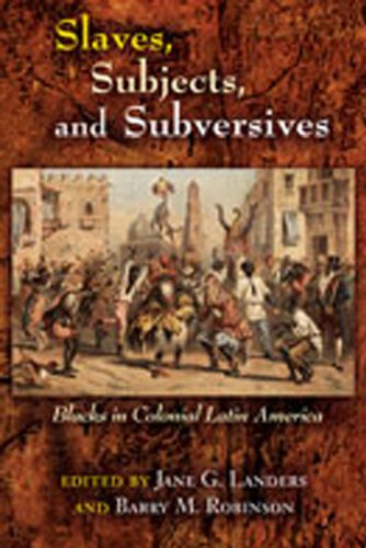 Slaves, Subjects, and Subversives: Blacks in Colonial...