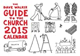 The Dave Walker Guide to the Church 2015 Calendar
