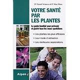Votre sant� par les plantespar Dr Scimeca Daniel