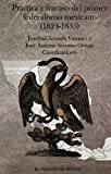 img - for Practica y Fracaso del Primer Federalismo Mexicano (1824-1835) book / textbook / text book