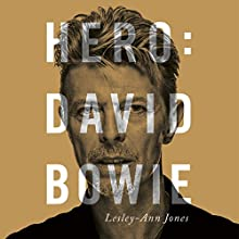 Hero: David Bowie Audiobook by Lesley-Ann Jones Narrated by Lesley-Ann Jones, Gina Murray
