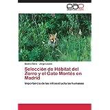 Selección de Hábitat del Zorro y el Gato Montés en Madrid: Importancia de las infraestructuras humanas