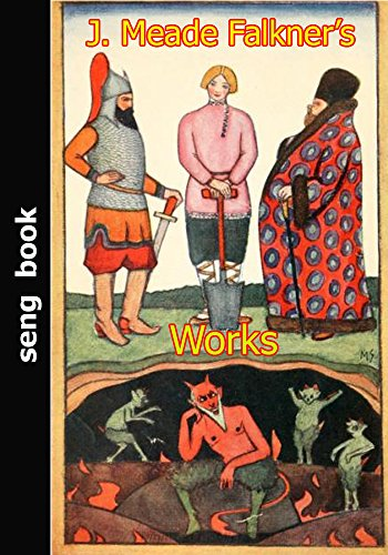 J. Meade Falkner - J. Meade Falkner's Works (English Edition)
