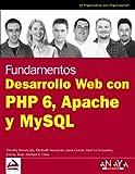 Desarrollo Web con PHP 6, Apache y MySQL (Wrox (anaya Multimedia))