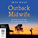 Outback Midwife Audiobook by Beth McRae Narrated by Caroline Lee