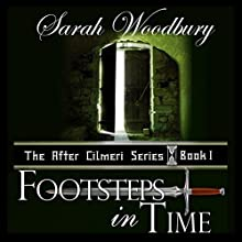 Footsteps in Time: A Time Travel Fantasy: The After Cilmeri Series, Book 1 (       UNABRIDGED) by Sarah Woodbury Narrated by Laurel Schroeder