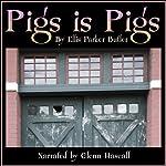Pigs Is Pigs | Ellis Parker Butler