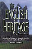 img - for The English Heritage: Volume I: To 1714 3rd edition by Youngs Jr., Frederic A., Manning, Roger B., Snyder, Henry L. (1999) Paperback book / textbook / text book
