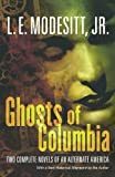 Ghosts of Columbia (Ghost Trilogy) (0765313146) by Modesitt, L. E.