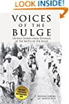 Voices of the Bulge: Untold Stories f...