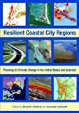 Resilient Coastal City Regions: Planning for Climate Change in the United States and Australia