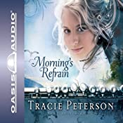 Morning's Refrain: Song of Alaska | Tracie Peterson