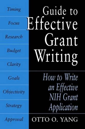 Guide to Effective Grant Writing: How to Write a Successful NIH Grant Application