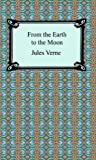 From the Earth to the Moon (1420926810) by Jules Verne