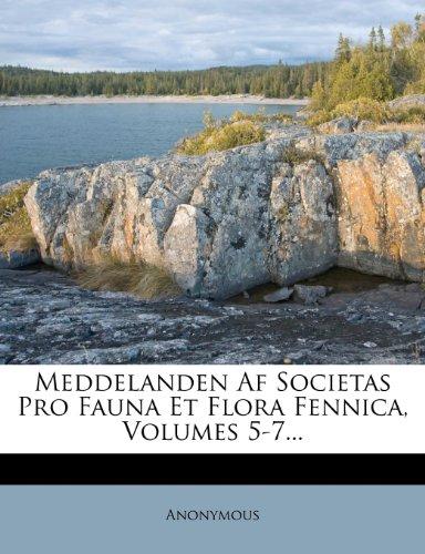 Meddelanden Af Societas Pro Fauna Et Flora Fennica, Volumes 5-7...