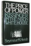 The Price of Power: Kissinger in the Nixon White House