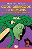 img - for Gods, Demigods and Demons: An Encyclopedia of Greek Mythology book / textbook / text book