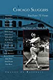 img - for Chicago Sluggers: The First 75 Years book / textbook / text book