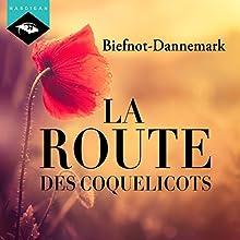 La Route des coquelicots | Livre audio Auteur(s) : Véronique Biefnot, Francis Dannemark Narrateur(s) : Véronique Biefnot, Francis Dannemark
