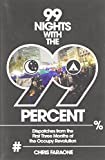 99 Nights with the 99 Percent: Dispatches from the First Three Months of the Occupy Revolution