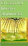 El caso del librero alquimista (Spani...