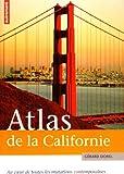 echange, troc Gérard Dorel - Atlas de la Californie : Au coeur de toutes les mutations contemporaines