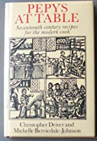 PEPYS AT TABLE by CHRISTOPHER DRIVER AND…