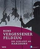 Image de Roms vergessener Feldzug. Die Schlacht am Harzhorn