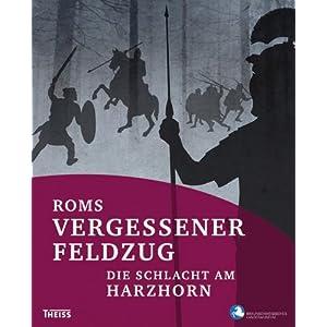 Roms vergessener Feldzug. Die Schlacht am Harzhorn