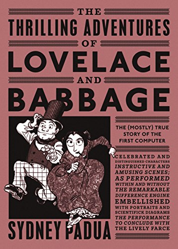 the-thrilling-adventures-of-lovelace-and-babbage-the-mostly-true-story-of-the-first-computer