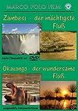 Zambesi-der m�chtigste Fluss/Okavango-der wundersame Fluss