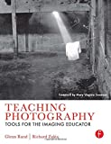 img - for Teaching Photography: Tools for the Imaging Educator book / textbook / text book