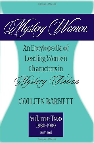 Mystery Women II Revised: An Encyclopedia of Leading Women Characters in Mystery Fiction (1980-1989)