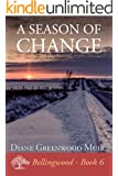 A Season of Change (Bellingwood Book 6)
