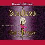 Soulless: An Alexia Tarabotti Novel | Gail Carriger