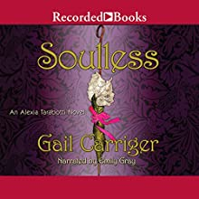 Soulless: An Alexia Tarabotti Novel Audiobook by Gail Carriger Narrated by Emily Gray