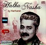Halka Nasha - Hariharan