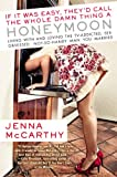 img - for If It Was Easy, They'd Call the Whole Damn Thing a Honeymoon: Living with and Loving the TV-Addicted, Sex-Obsessed, Not-So-Handy Man You Married book / textbook / text book