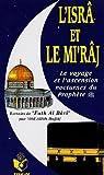 echange, troc Abd-Allâh Hajjâj - L'Isrâ et le Mi'râj : Le Voyage et l'Ascension Nocturnes du Prophète