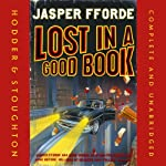 Lost in a Good Book (       UNABRIDGED) by Jasper Fforde Narrated by Gabrielle Kruger