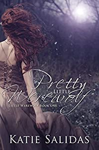 Pretty Little Werewolf: Little Werewolf Book 1 by Katie Salidas ebook deal