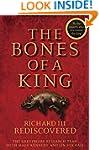 The Bones of a King: Richard III Redi...