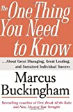The One Thing You Need to Know: ... About Great Managing, Great Leading, and Sustained Individual Success (0743261658) by Buckingham, Marcus