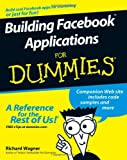 Building Facebook Applications For Dummies (For Dummies (Computers)) (0470277955) by Wagner, Richard