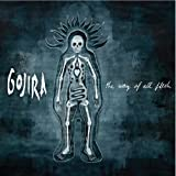 Way of All Flesh by GOJIRA (2014-08-03)