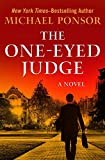 The One-Eyed Judge: A Novel (The Judge Norcross Novels)