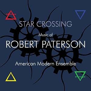 Star Crossing: Music of Robert Paterson
