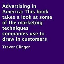 Advertising in America (       UNABRIDGED) by Trevor Clinger Narrated by Maureen Anglewood