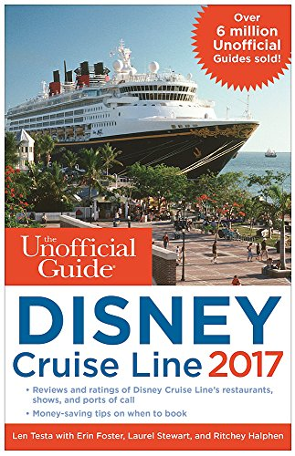 The Unofficial Guide to Disney Cruise Line 2017 (Unofficial Guide Disney Cruise Line)