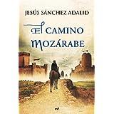 El camino mozárabe (Novela Historica (m.Roca))